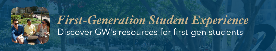 First-Generation Student Experience; Discover GW's resources