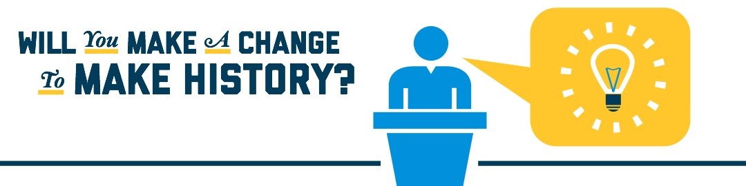 Will you make a change to make history?