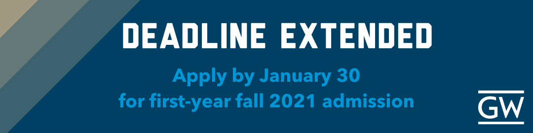 Deadline Extended to January 30 for fall 2021 first-year admission