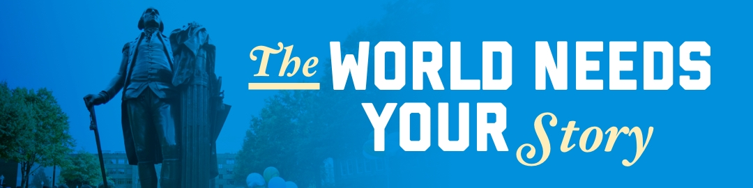 The World Needs Your Story; George Washington statue in University Yard