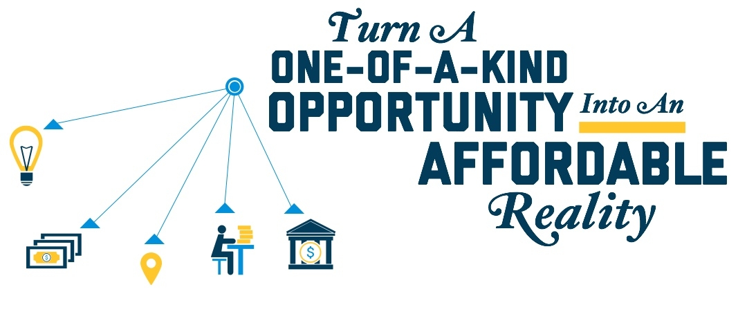 Turn of a One-of-a-Kind Opportunity Into an Affordable Reality